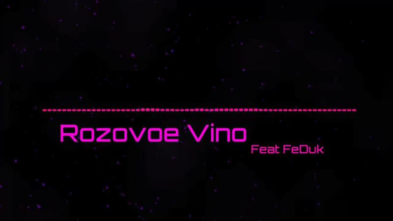 Eldzhey_-_rozovoe-vino-feat-feduk_exported_0.mp4