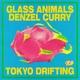 Glass Animals, Denzel Curry - Tokyo Drifting