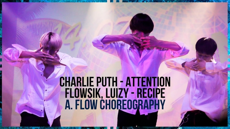 Flowsik, Luizy - Recipe Charlie Puth - Attention (A.FLOW Choreography) cover by Beast