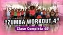 ZUMBA FITNESS CLASE COMPLETA 40 - ZUMBA PARA PRINCIPIANTES