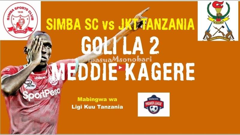 JKT Tanzania vs Simba SC 1-3   Ligi Kuu ya Vodacom Goli la 2 la Meddie Kagere
