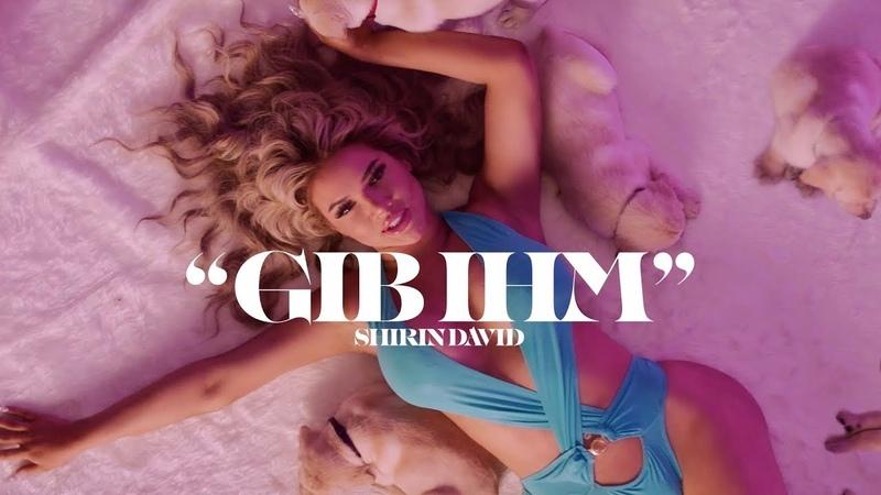 SHIRIN DAVID Gib ihm Official Video
