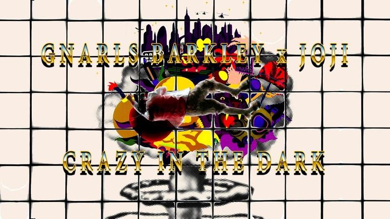Gnarles Barkley x Joji - Crazy In The Dark (Mashup)