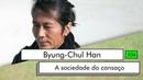 Byung-Chul Han - A sociedade do cansaço