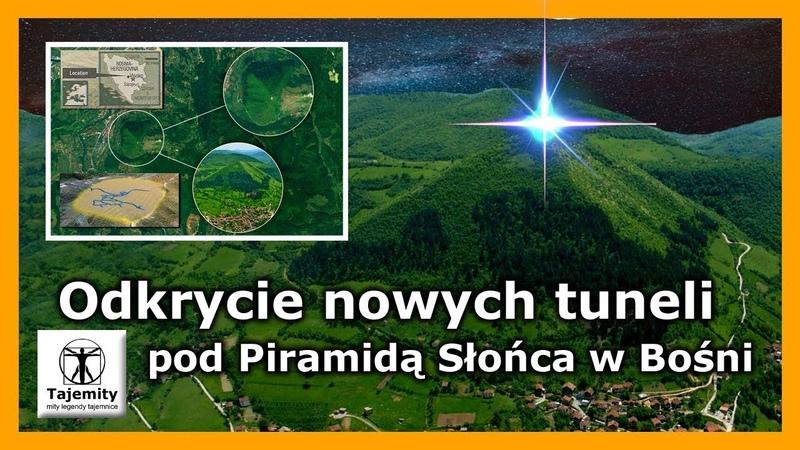 Odkrycie nowych tuneli pod Piramidą słońca w Bośni