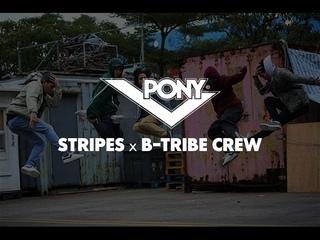 PONY x B-boy Stripes x B-tribe Crew