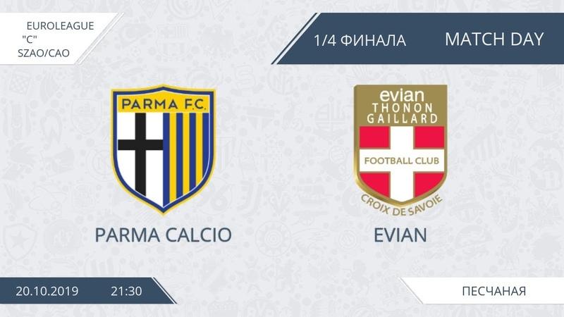 AFL19. EuroLeague. Division C. SZAOCAO. Play-Off 14. Parma Calcio - Evian