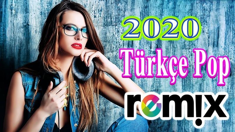 Türkçe Pop Remix 2020★ Yeni Çıkan En çok dinlenen şarkıları bu ay ★ En güzel Türk Pop şarkıları yıl
