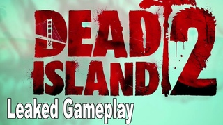 Dead Island 2 - Leaked Gameplay Build HD 1080P