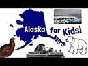 Alaska for Kids US States Learning Video