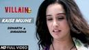 Kaise Mujhe Shreya Ghoshal Sidharth Malhotra Shraddha Kapoor VM Special Version