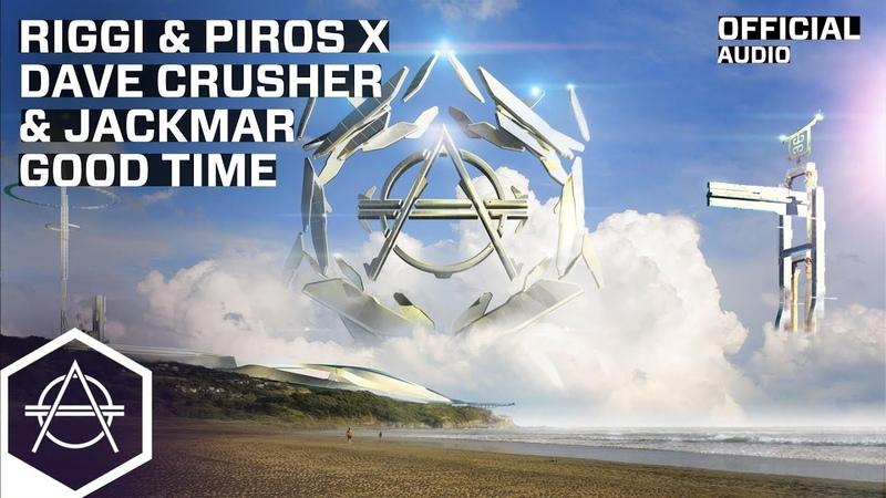 Riggi Piros x Dave Crusher JackMar - Good Time (Official Audio)