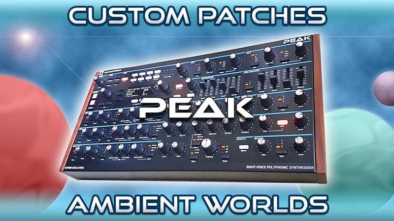 NOVATION PEAK - 51 Custom Patches | FREE Ambient Soundset Sound Pack