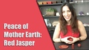 Peace of Mother Earth: The Power of Red Jasper