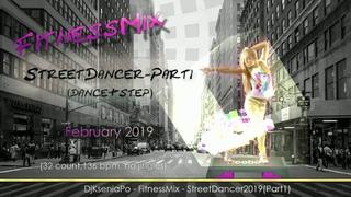 FitnessMix - StreetDancer2019(Part1) (Mixed by Dj Ksenia Po)