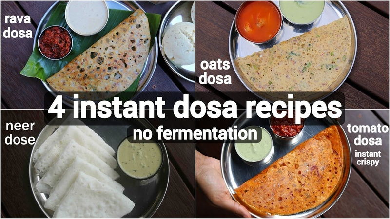 4 instant dosa recipe healthy breakfast dosa recipe no fermentation dosa recipe