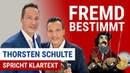 Fremdbestimmt Thorsten Schulte spricht Klartext