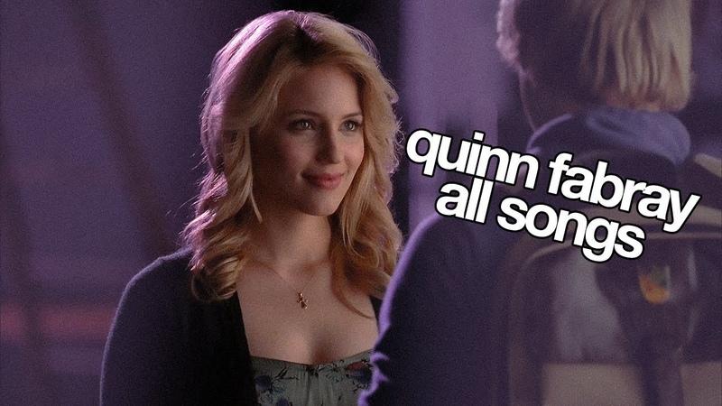 ▶︎ GLEE || Quinn Fabray Songs [S1-S6]