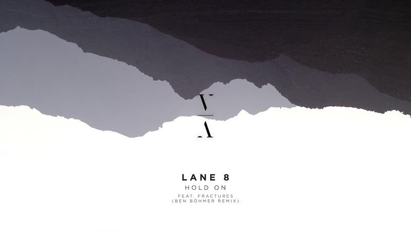 Lane 8 Hold On feat Fractures Ben Böhmer Remix