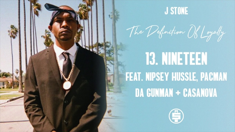 J Stone - Nineteen Feat. Nipsey Hussle, Pacman Da Gunman Casanova (Prod By Bassman)