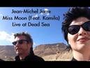 Jean-Michel Jarre (feat. Kamila) Miss Moon - Live at the Dead Sea