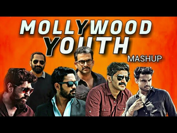 Mollywood Youth Mashup  Edit-Vishnu NC FtPrithvi,Dulqer,Fahadh,Nivin,Asif,Tovino Etc.