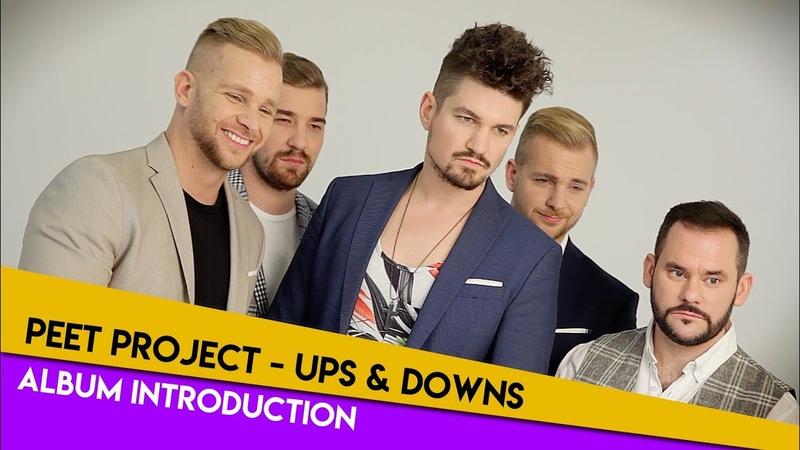 Peet Project Ups Downs ALBUM INTRODUCTION