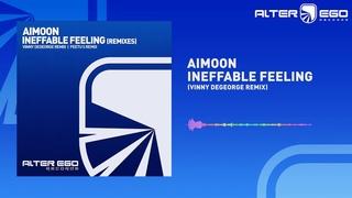Aimoon - Ineffable Feeling (Vinny DeGeorge Remix) [Trance]