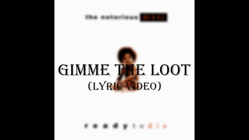 The Notorious B I G Gimme the Loot Lyric Video