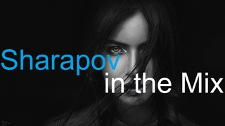 SHARAPOV in the MIX Best Deep House Vocal & Nu Disco AUTUM 2021