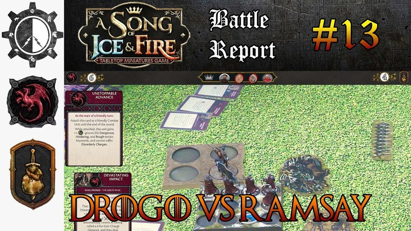 13 version 1 5 A Song of Ice and Fire Battle Report Khal Drogo vs Ramsay Snow