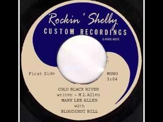 Mark Lee Allen & Bloodshot Bill - Cold Black River #rockabilly