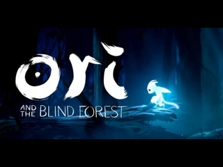 Ori and The Blind Forest (Реквест от Looper'а)