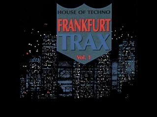 FRANKFURT TRAX 1 [FULL ALBUM MIN]  VERY RARE   THE HOUSE OF TECHNO VOL. 1  HD HQ HIGH QUALITY 1990