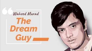 Super Star Waheed Murad | The Dream Guy | A Complete Biography Of Chocolate Hero | Lady Killer