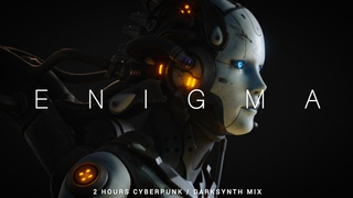 2 HOURS Cyberpunk / Darksynth / Midtempo Mix 'ENIGMA'