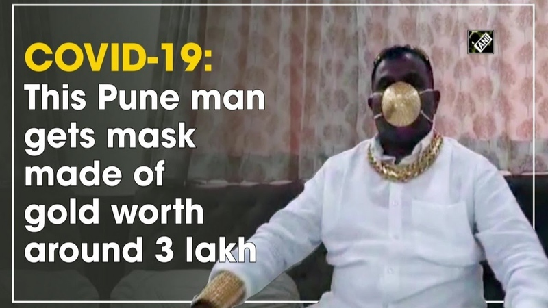 COVID-19 This Pune man gets mask made of gold worth around 3 lakh