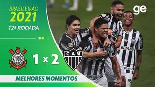 CORINTHIANS 1 x 2 ATLÉTICO-MG| MELHORES MOMENTOS | 12ª RODADA BRASILEIRÃO 2021 |