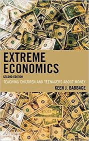 Extreme Economics Teaching Children and Teenagers about Money
