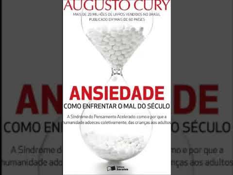 Ansiedade Como Enfrentar o Mal do Século Augusto Cury Audiobook