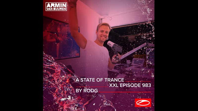 A State Of Trance Episode 983 [XXL Guest Mix_ Rodg] [@A State Of Trance]