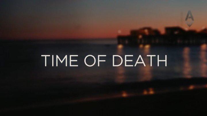 Время Смерти 1 серия из 6 (2013)